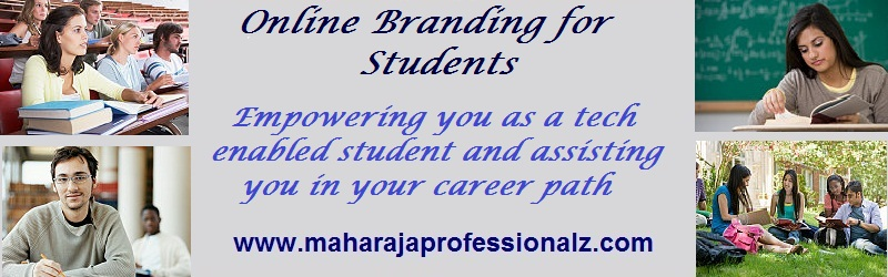 Online branding for students. Empowering you as a technology enabled student and assisting you in your career path. maharaja professionalz  dr maharaja sivasubramanian