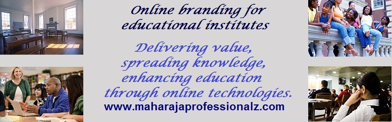 Educational institutes Online branding and web presence for educational institutes delivering value spreading knowledge enhancing education enabling you to become an exceptional brand online maharajaprofessionalz maharaja professionalz  dr maharaja sivasubramanian