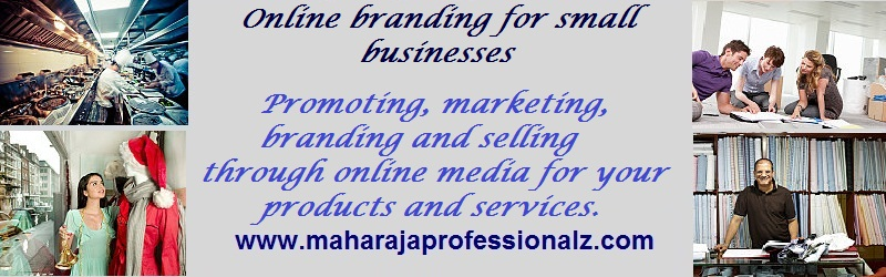 Online branding and web presence for small business  promoting marketing branding and selling for your products and services enabling you to become an exceptional brand online maharajaprofessionalz maharaja professionalz  dr maharaja sivasubramanian